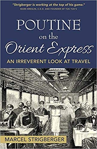 Poutine on the Orient Express