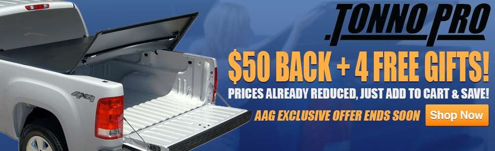 $50 Back plus 4 Free Gifts with purchase of Tonno Pro Tonneau Cover